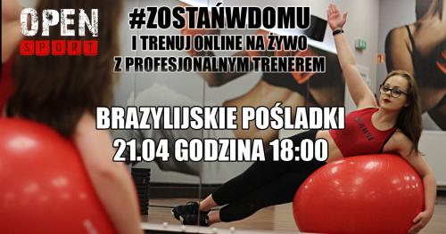 Trening na żywo - BRAZYLIJSKIE POŚLADKI 21.04.2020