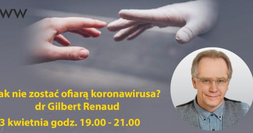 Jak nie zostać ofiarą koronawirusa? dr Gilbert Renaud