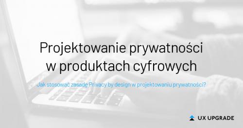 Projektowanie prywatności w produktach cyfrowych