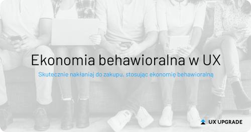 Ekonomia behawioralna w UX
