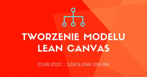 "Szkolenie online  ""Tworzenie modelu Lean Canvas"""