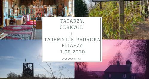 WawaGra: Tatarzy, cerkwie i tajemnice proroka Eliasza
