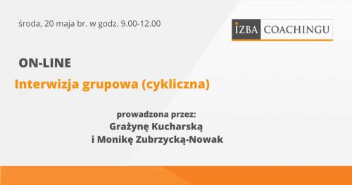 Interwizja grupowa Izby Coachigu prowadzona przez Grażynę Kucharską i Monikę Zubrzycką-Nowak
