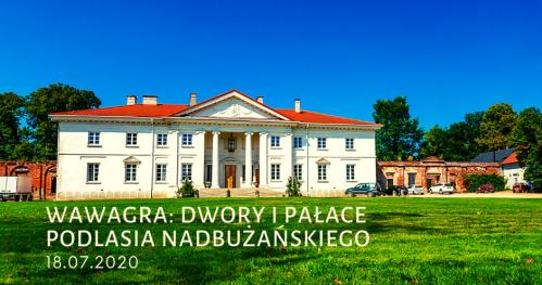 WawaGra: Dwory i pałace Podlasia Nadbużańskiego