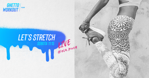 Let's stretch Live czyli domowe rozciąganki na żywo, sobota