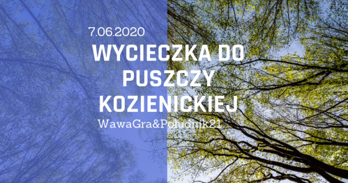 WawaGra: Do Puszczy Kozienickiej