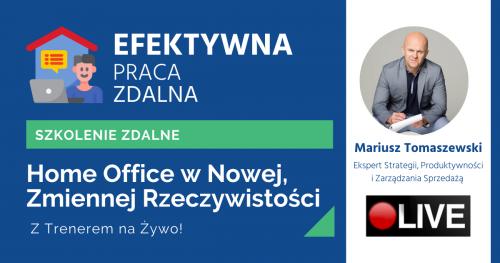 Efektywna Praca Zdalna i Home Office w Nowej, Zmiennej Rzeczywistości [SZKOLENIE ZDALNE]