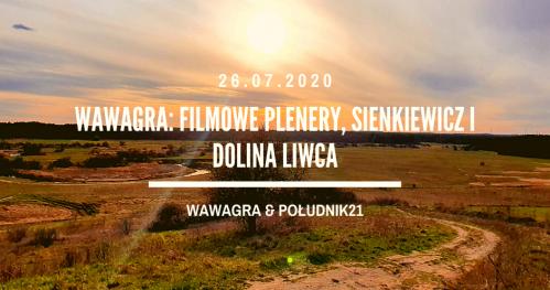 WawaGra: Filmowe plenery, Sienkiewicz i Dolina Liwca