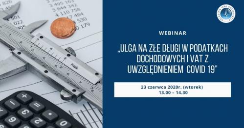 WEBINAR: Ulga na złe długi w podatkach dochodowych i VAT z uwzględnieniem  COVID 19