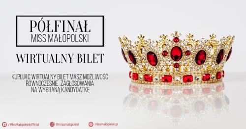 WIRTUALNY BILET - półfinał Miss Małopolski 2020