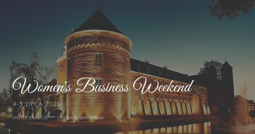 Women's Business Weekend 4-5 lipca 2020 Hotel Krasicki****