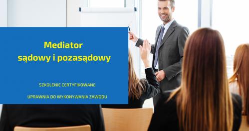 Mediacje - certyfikowane szkolenie - mediator sądowy i pozasądowy