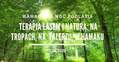 Terapia lasem i naturą: na tropach, na  talerzu, i w hamaku