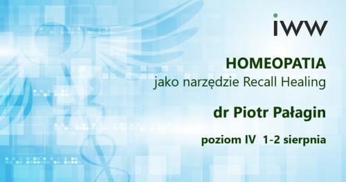 Homeopatia jako narzędzie Recall Healing - poziom IV