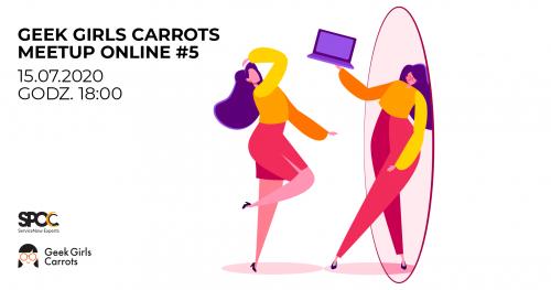 Geek Girls Carrots Meetup Online #5