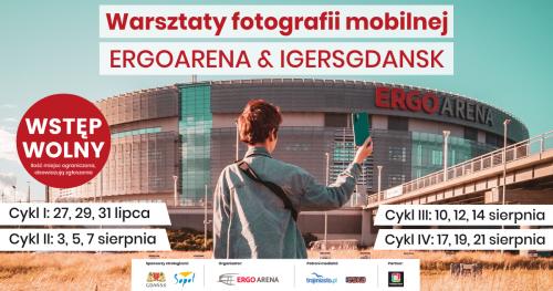 Warsztaty fotograficzne ERGO ARENA i IGERSGDANSK cykl I