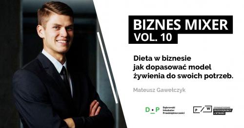 Biznes Mixer vol. 10 - Dieta w biznesie- jak dopasować model żywienia do swoich potrzeb