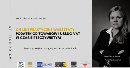 ON LINE PRAKTYCZNE WARSZTATY: Podatek od towarów i usług VAT w czasie rzeczywistym