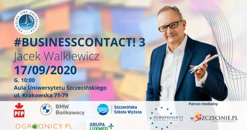 #BUSINESSCONTACT 3  - Gość Specjalny Jacek Walkiewicz