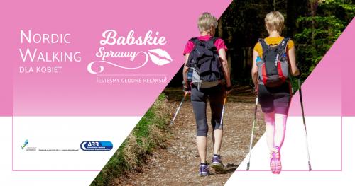 """Nordic walking w ramach """"Babskie Sprawy - Jesteśmy głodne relaksu!"""""""