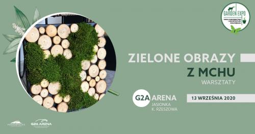 """GARDEN EXPO III - warsztaty """"Stwórz swój zielony obraz z mchu""""/ 13 września 2020"""