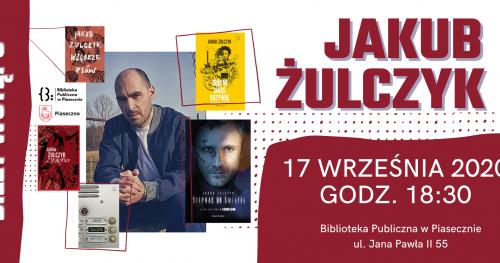 Spotkanie autorskie z Jakubem Żulczykiem