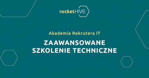 Akademia Rekrutera IT   Szkolenie Techniczne Zaawansowane   100% online   26.11.2020