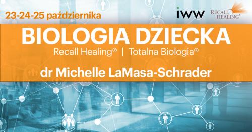 Recall Healing /Totalna Biologia  - Biologia Dziecka (on-line) - dr Michelle Schrader / USA