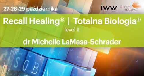 Recall Healing / Totalna Biologia II - dr Michelle Schrader / (on-line)