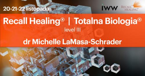 Recall Healing® / Totalna Biologia® III - dr Michelle Schrader / (on-line)