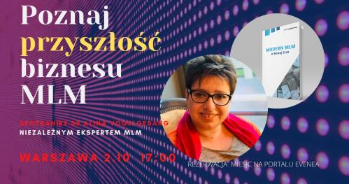 Poznaj przyszłość biznesu MLM- spotkanie z ekspertem dr Aliną Vogelgesang