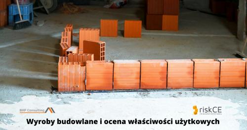 Wyroby budowlane i ocena właściwości użytkowych