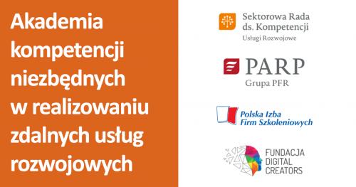 Akademia kompetencji niezbędnych w realizowaniu zdalnych usług rozwojowych  - seria webinariów