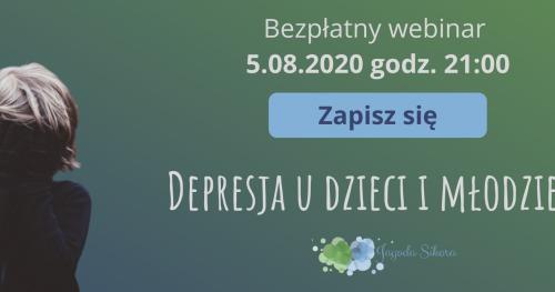 Depresja dzieci i młodzieży - nagranie webinaru