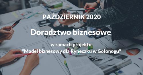 """Doradztwo Biznesowe - w ramach projektu """"Model Biznesowy dla Ryneczku w Gołonogu"""""""