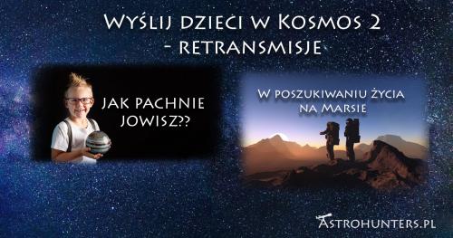 Wyślij dzieci w Kosmos 2 - retransmisje