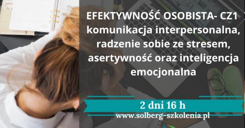 Szkolenie Online / Zdalne. Efektywność Osobista - cz1 Komunikacja interpersonalna, radzenie sobie ze stresem, asertywność oraz inteligencja emocjonalna