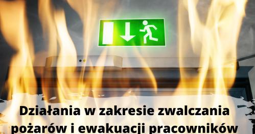 Działania w zakresie zwalczania pożarów i ewakuacji pracowników (szkolenie on-line)
