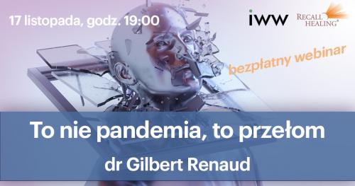 To nie pandemia, to przełom! dr Gilbert Renaud