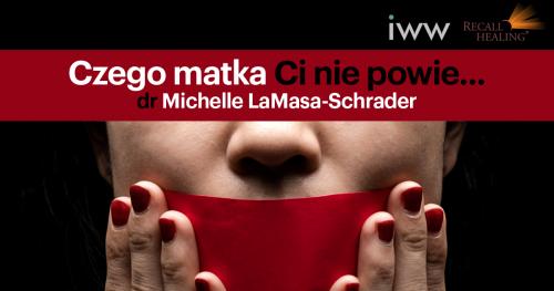 Czego matka Ci nie powie... dr Michelle LaMasa-Schrader (nagranie)