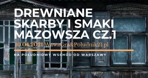Drewniane Skarby i Smaki Mazowsza cz.1