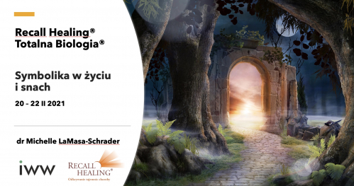 Symbolika w życiu i snach - Recall Healing® / Totalna Biologia® - dr M. LaMasa-Schrader