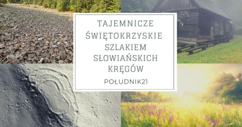 Tajemnicze Świętokrzyskie - święte góry Słowian