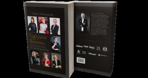 """Książka """"Tygrysice Biznesu, czyli 7 historii o tym, że marzenia się spełniają""""  autorstwa Marcina Andrzejewskiego"""