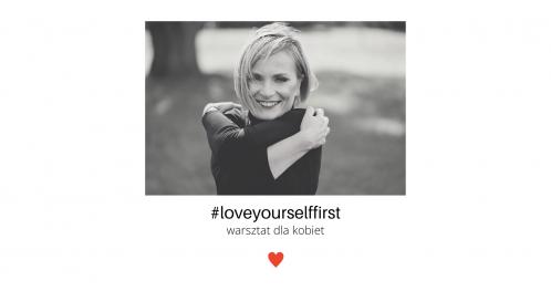 #loveyourselffirst warsztat tylko dla kobiet