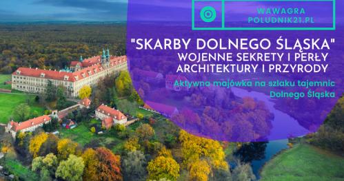 Skarby Dolnego Śląska - wojenne sekrety, perły architektury i przyrody