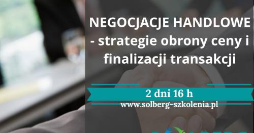 Negocjacje Handlowe - strategie obrony ceny i finalizacji transakcji