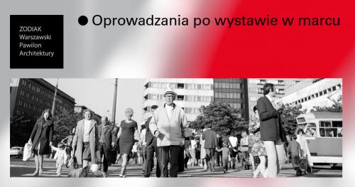 Oprowadzanie edukatorek po wystawie Ściana Wschodnia. Architektura Zbigniewa Karpińskiego