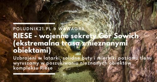 Południk21.pl: RIESE - wojenne sekrety Gór Sowich (ekstremalna trasa z nieznanymi obiektami)