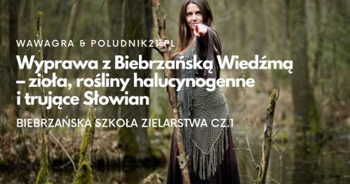Południk21: Wyprawa z Biebrzańską Wiedźmą - zioła, rośliny halucynogenne i trujące u Słowian